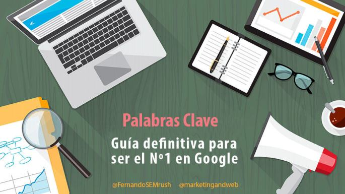 seo-palabras-clave-guia-para-ser-el-no1-en-google-by-marketingandweb