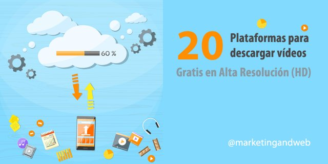20-plataformas-para-descargar-videos-gratis-en-alta-resolucion-by-marketingandweb-communitymanager